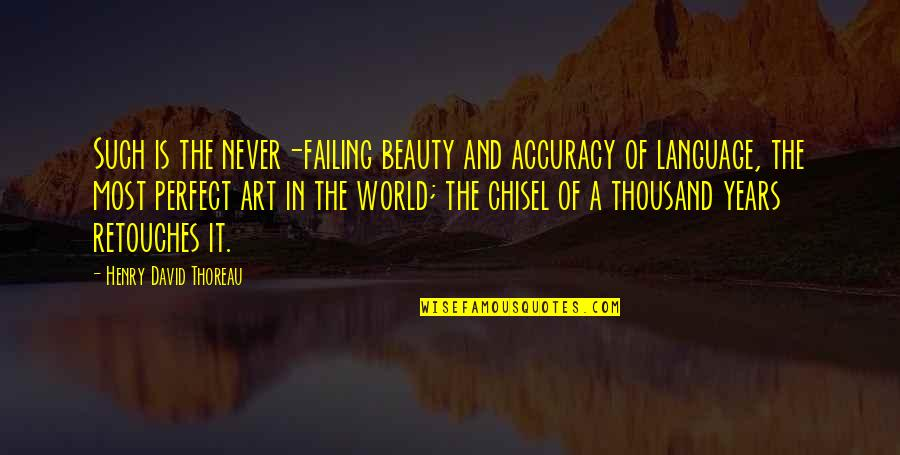 A Perfect World Quotes By Henry David Thoreau: Such is the never-failing beauty and accuracy of