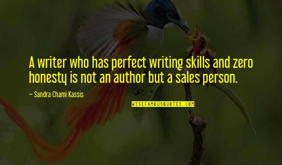 A Perfect World Quotes By Sandra Chami Kassis: A writer who has perfect writing skills and