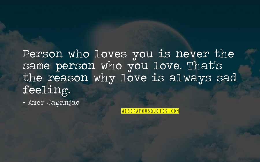 The person you love and the person who loves you