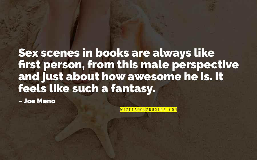 A Person You Really Like Quotes By Joe Meno: Sex scenes in books are always like first