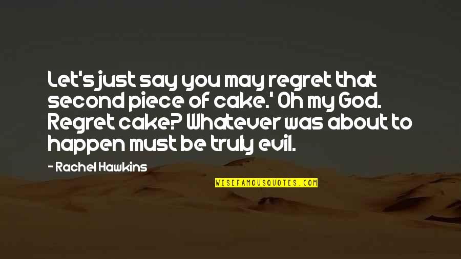 A Piece Of Cake Quotes By Rachel Hawkins: Let's just say you may regret that second