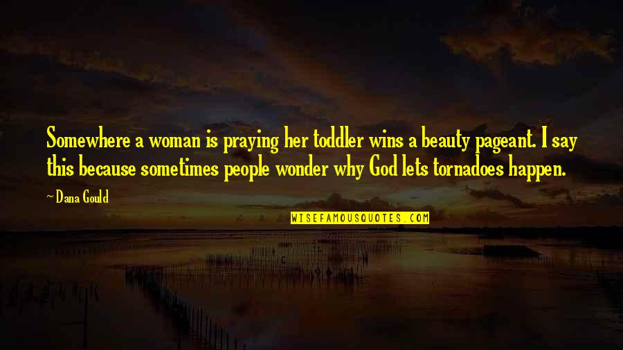 A Praying Woman Quotes By Dana Gould: Somewhere a woman is praying her toddler wins