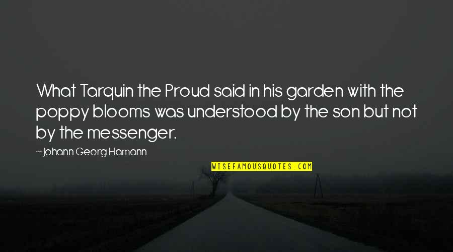 A Proud Son Quotes By Johann Georg Hamann: What Tarquin the Proud said in his garden