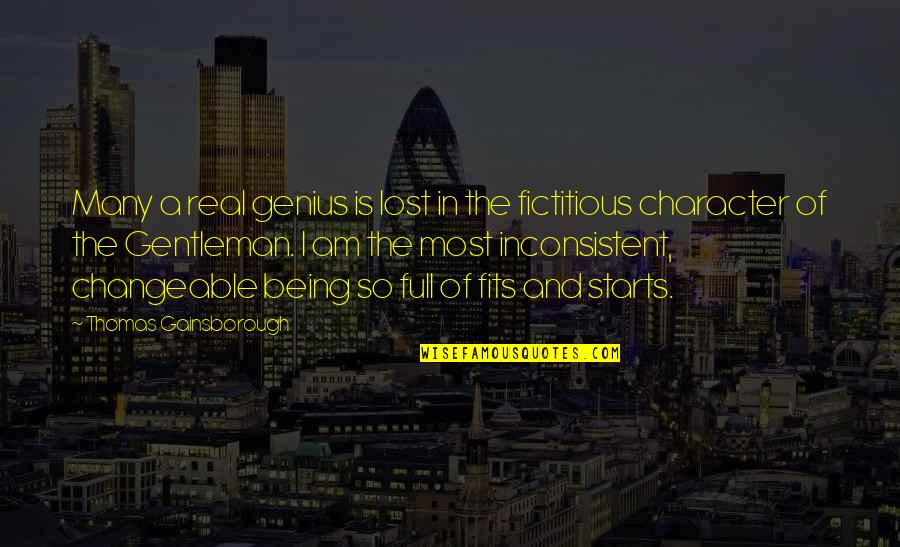 A Real Gentleman Quotes By Thomas Gainsborough: Many a real genius is lost in the