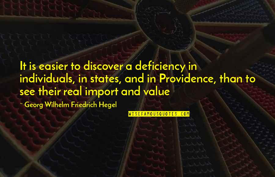 A Real Quotes By Georg Wilhelm Friedrich Hegel: It is easier to discover a deficiency in