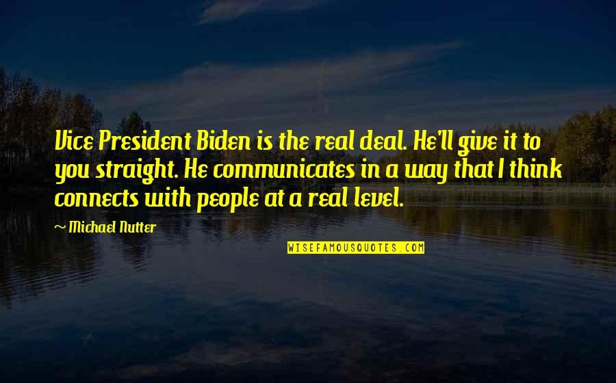 A Real Quotes By Michael Nutter: Vice President Biden is the real deal. He'll