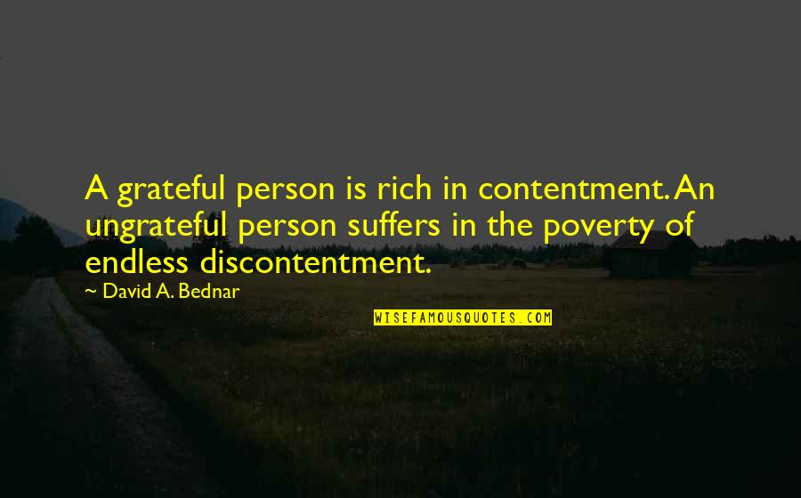 A Rich Person Quotes By David A. Bednar: A grateful person is rich in contentment. An