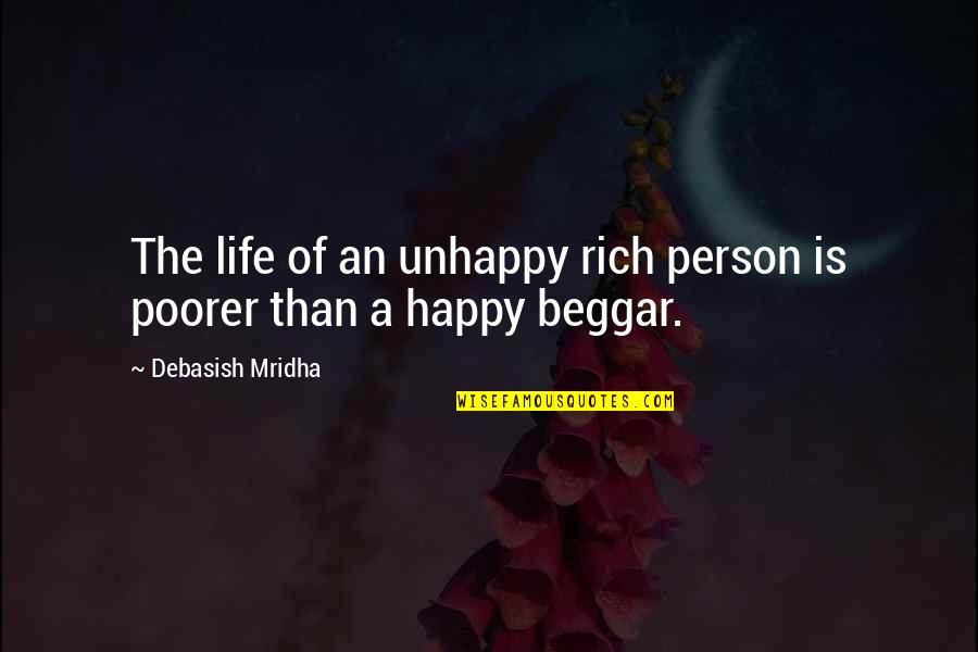 A Rich Person Quotes By Debasish Mridha: The life of an unhappy rich person is