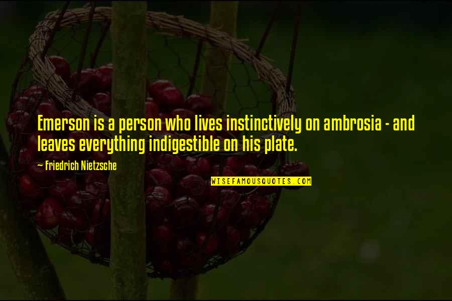 A Rich Person Quotes By Friedrich Nietzsche: Emerson is a person who lives instinctively on