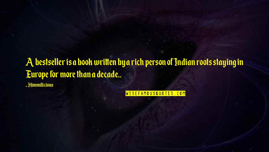 A Rich Person Quotes By Himmilicious: A bestseller is a book written by a