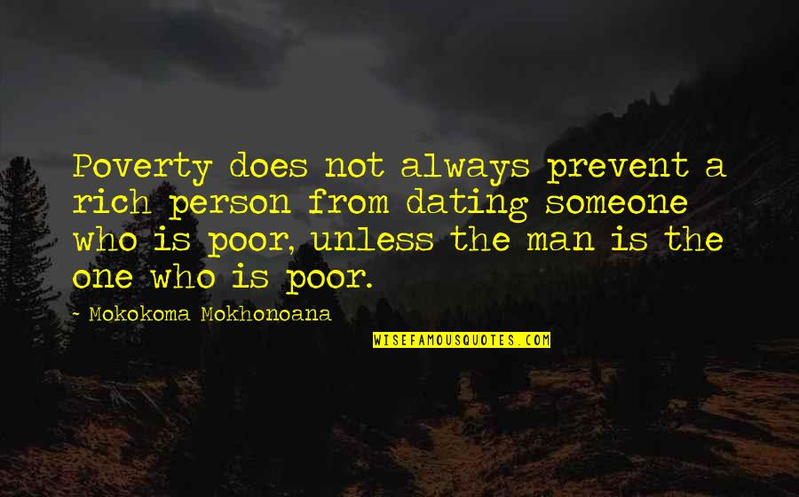 A Rich Person Quotes By Mokokoma Mokhonoana: Poverty does not always prevent a rich person