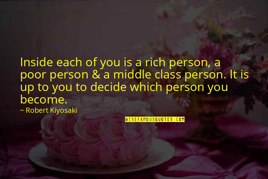 A Rich Person Quotes By Robert Kiyosaki: Inside each of you is a rich person,