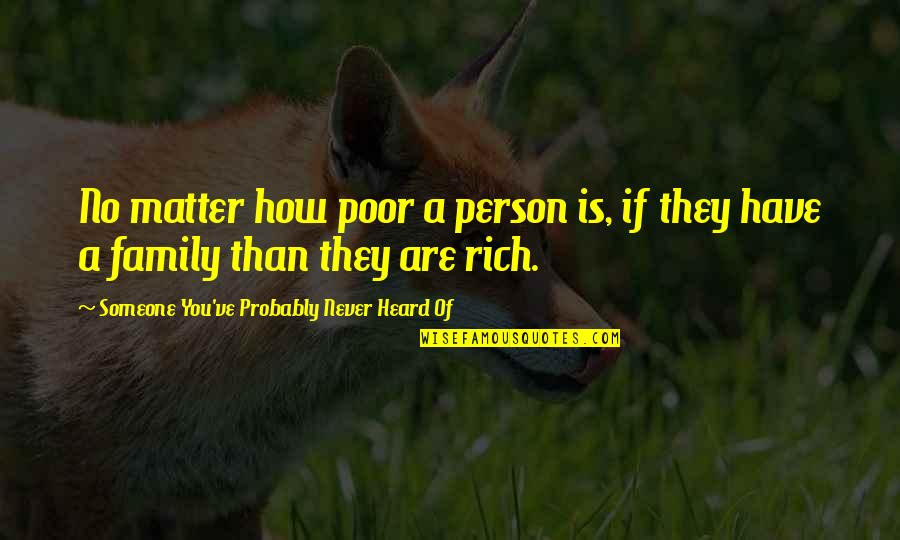 A Rich Person Quotes By Someone You've Probably Never Heard Of: No matter how poor a person is, if