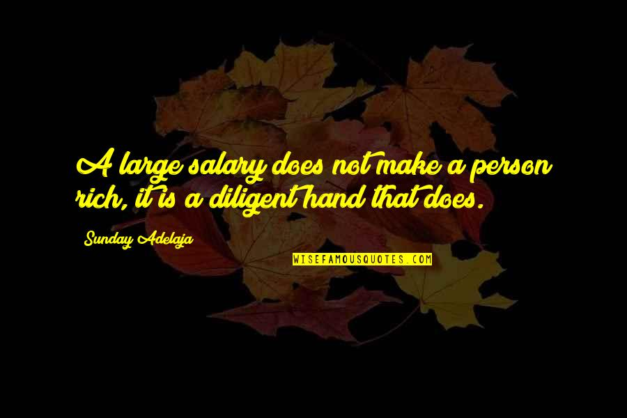 A Rich Person Quotes By Sunday Adelaja: A large salary does not make a person