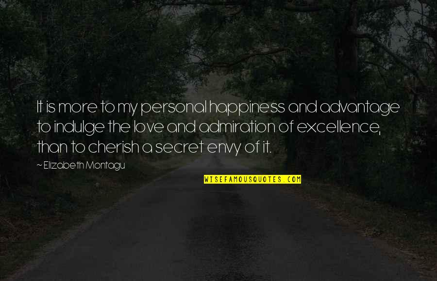 A Secret Love Quotes By Elizabeth Montagu: It is more to my personal happiness and