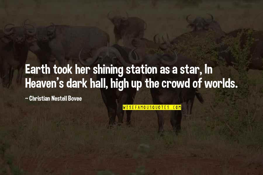 A Shining Star Quotes By Christian Nestell Bovee: Earth took her shining station as a star,