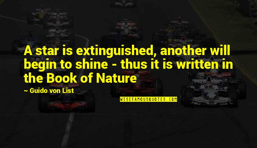 A Shining Star Quotes By Guido Von List: A star is extinguished, another will begin to