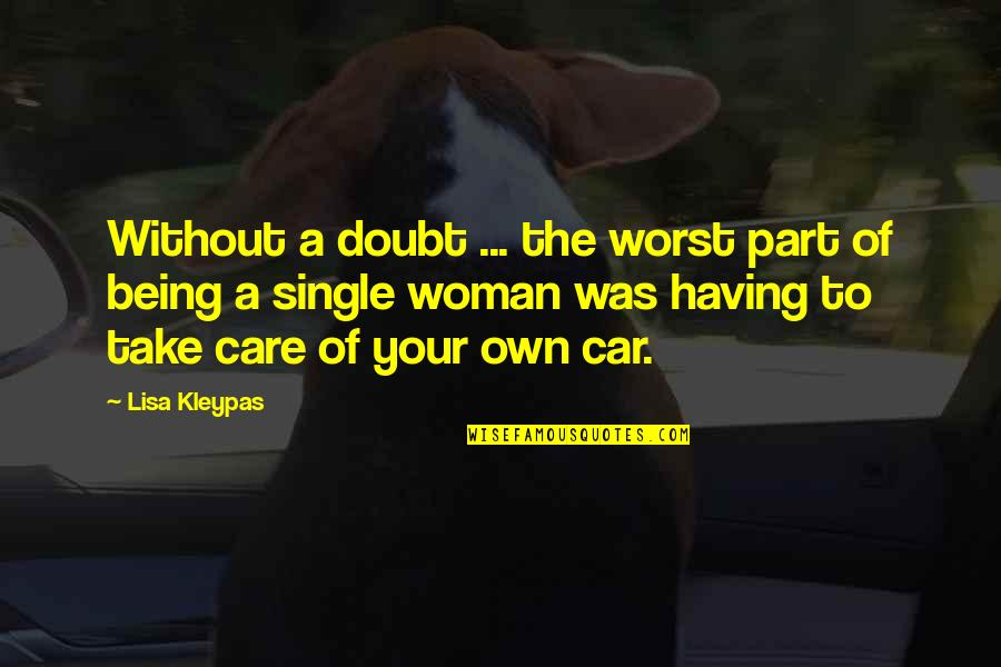 A Single Woman Quotes By Lisa Kleypas: Without a doubt ... the worst part of