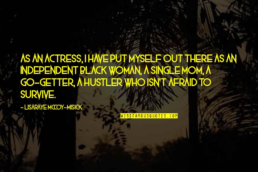 A Single Woman Quotes By LisaRaye McCoy-Misick: As an actress, I have put myself out