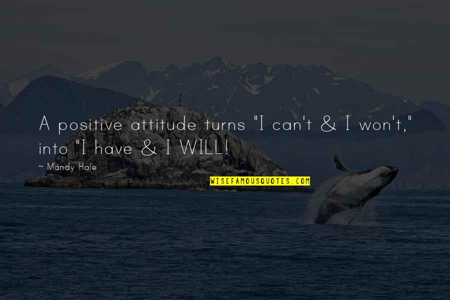 "A Single Woman Quotes By Mandy Hale: A positive attitude turns ""I can't & I"