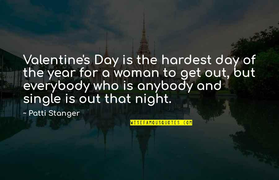 A Single Woman Quotes By Patti Stanger: Valentine's Day is the hardest day of the