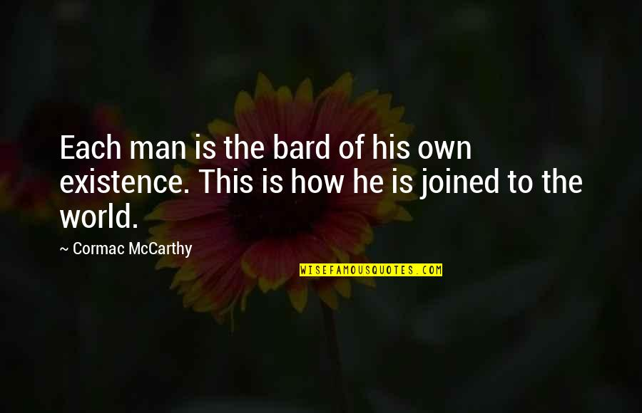 A Smile And Laughter Quotes By Cormac McCarthy: Each man is the bard of his own