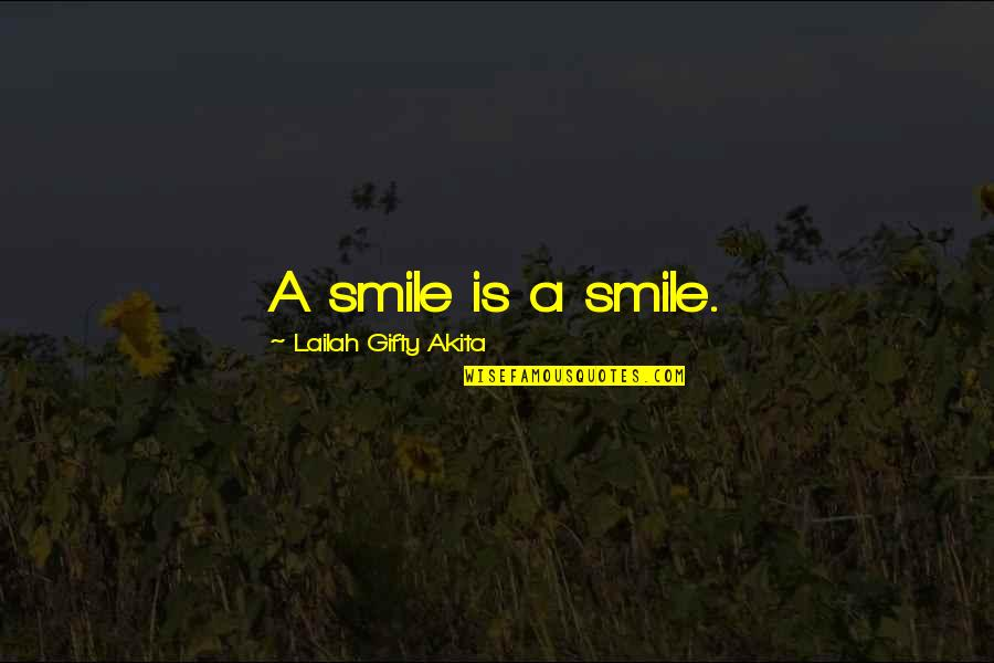 A Smile And Laughter Quotes By Lailah Gifty Akita: A smile is a smile.