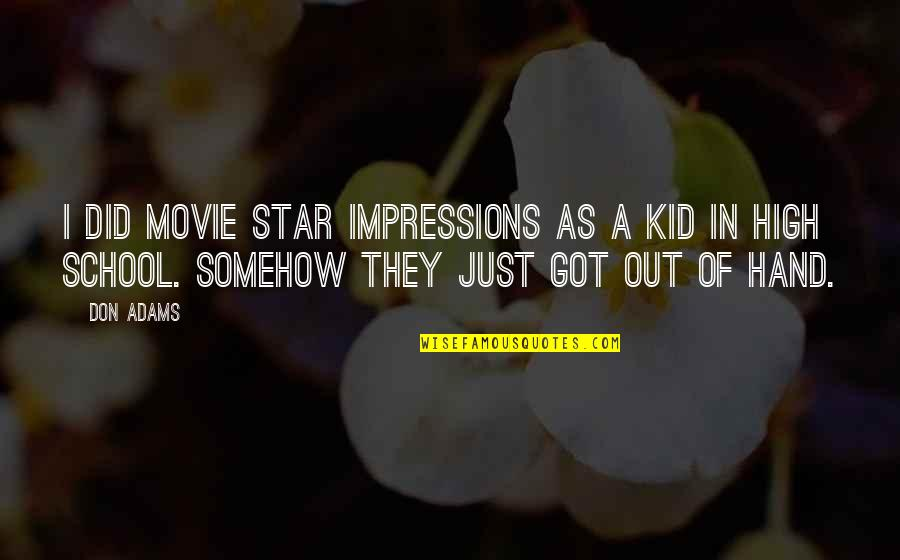 A Star Quotes By Don Adams: I did movie star impressions as a kid