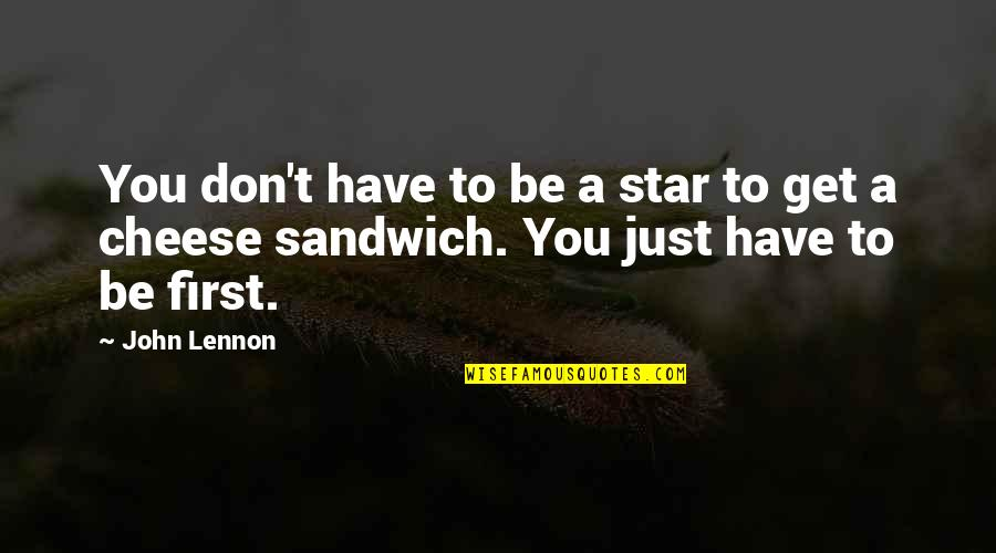 A Star Quotes By John Lennon: You don't have to be a star to