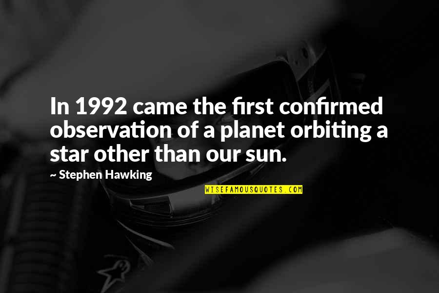 A Star Quotes By Stephen Hawking: In 1992 came the first confirmed observation of