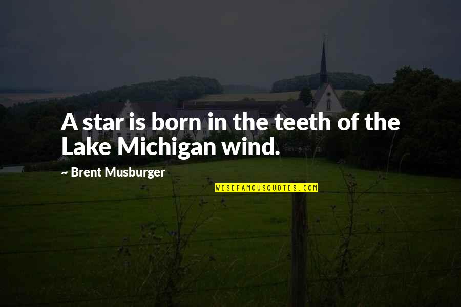 A Star Was Born Quotes By Brent Musburger: A star is born in the teeth of