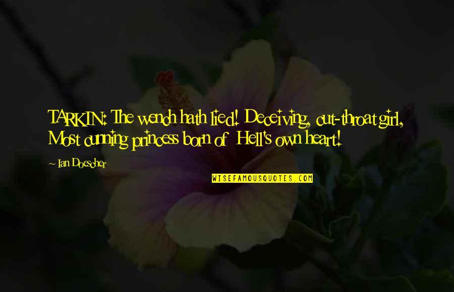 A Star Was Born Quotes By Ian Doescher: TARKIN: The wench hath lied! Deceiving, cut-throat girl,