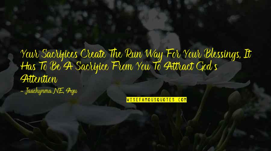 A Thousand Kisses Deep Quotes By Jaachynma N.E. Agu: Your Sacrifices Create The Run Way For Your