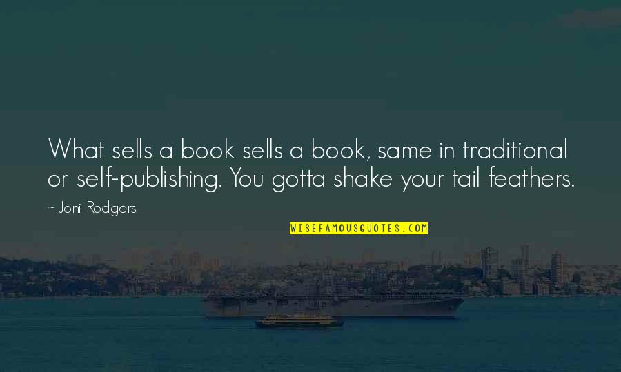 A Walk Among The Tombstones Movie Quotes By Joni Rodgers: What sells a book sells a book, same