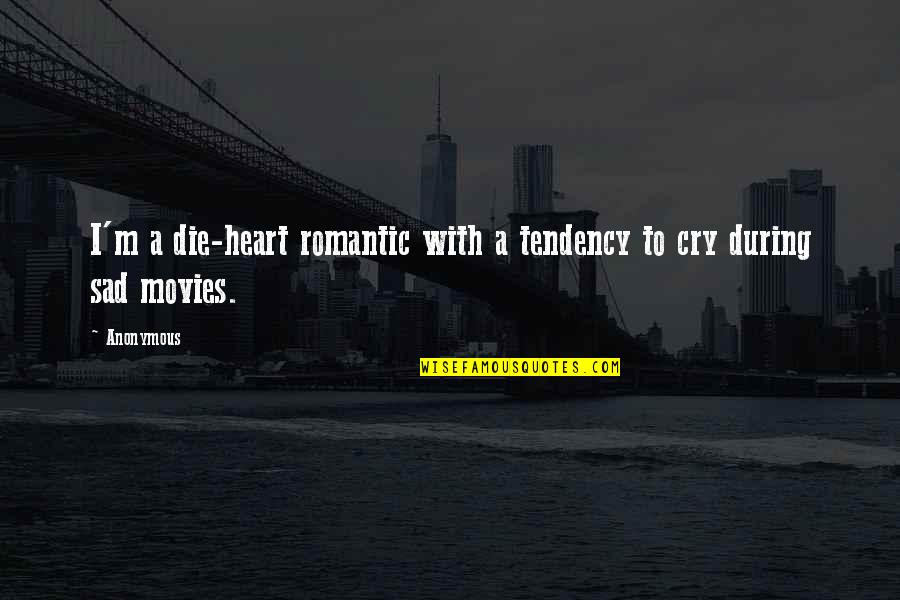 A Whole Nother Story Quotes By Anonymous: I'm a die-heart romantic with a tendency to