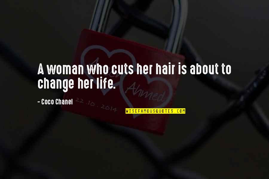 A Woman's Hair Quotes By Coco Chanel: A woman who cuts her hair is about