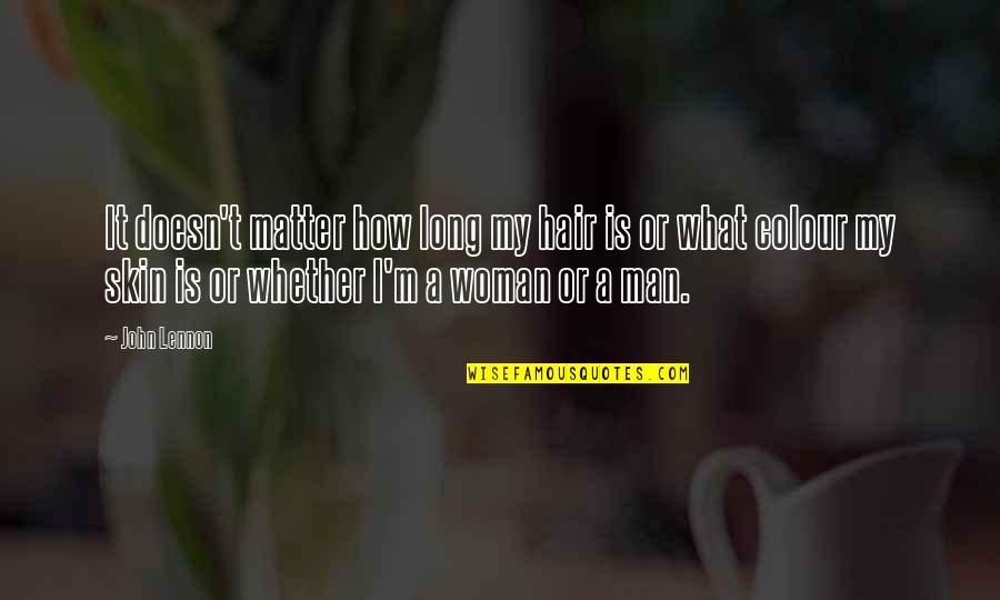 A Woman's Hair Quotes By John Lennon: It doesn't matter how long my hair is