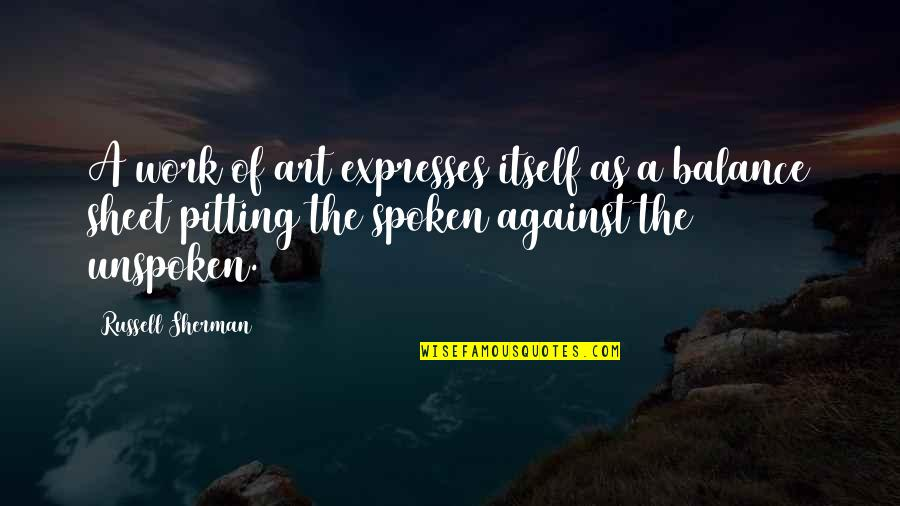 A Work Of Art Quotes By Russell Sherman: A work of art expresses itself as a