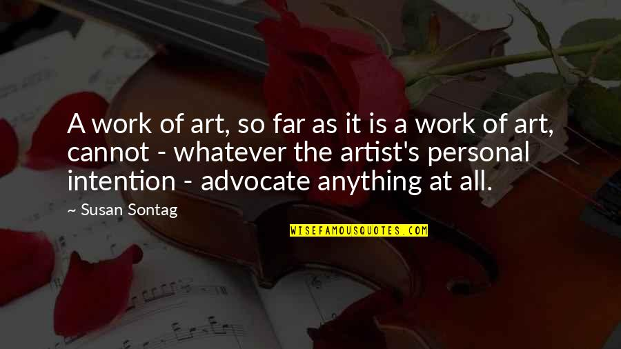 A Work Of Art Quotes By Susan Sontag: A work of art, so far as it