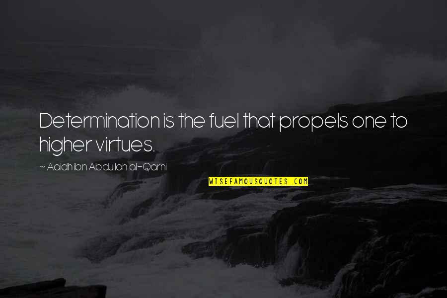 Aaidh Ibn Abdullah Al Qarni Quotes By Aaidh Ibn Abdullah Al-Qarni: Determination is the fuel that propels one to