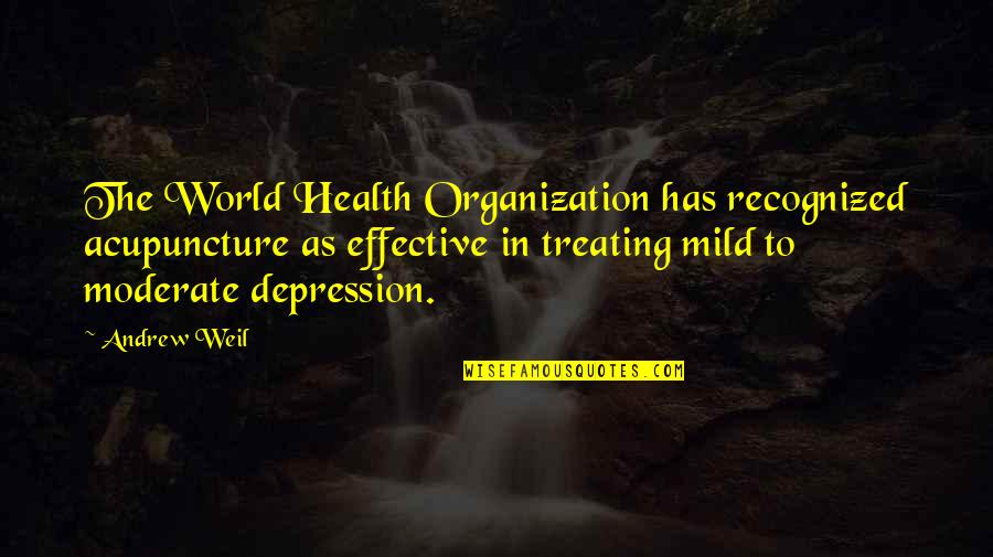 Aaidh Ibn Abdullah Al Qarni Quotes By Andrew Weil: The World Health Organization has recognized acupuncture as
