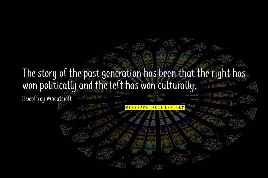 Aarg Quotes By Geoffrey Wheatcroft: The story of the past generation has been
