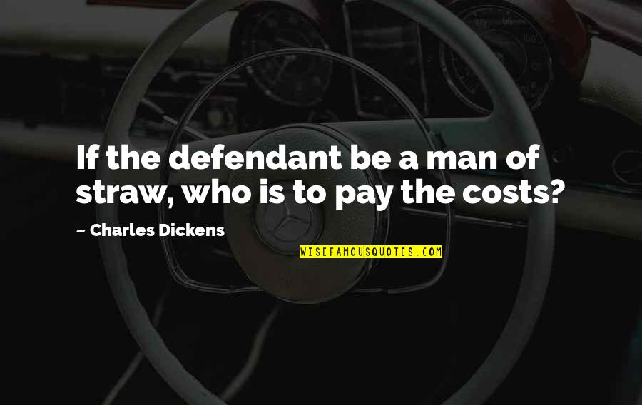 Aaron Sorkin Movie Quotes By Charles Dickens: If the defendant be a man of straw,