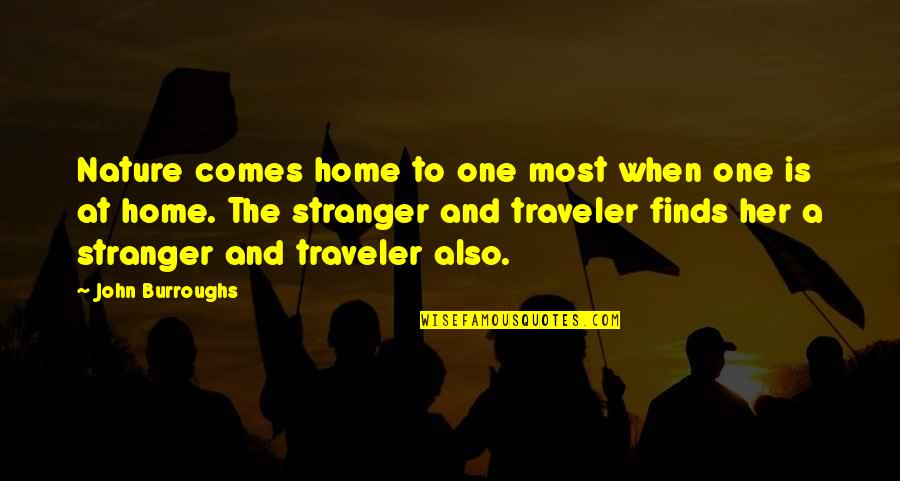 Aarti Khanna Quotes By John Burroughs: Nature comes home to one most when one