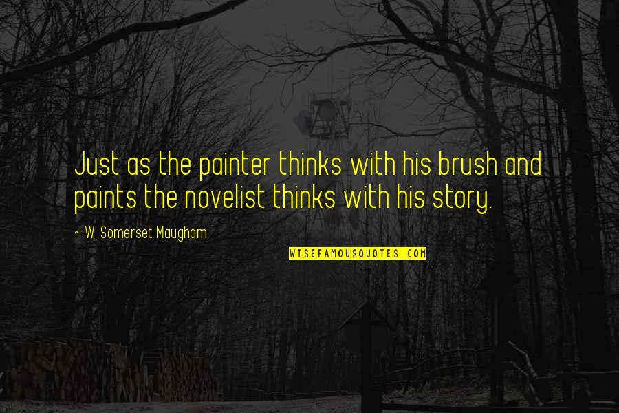 Aarti Khanna Quotes By W. Somerset Maugham: Just as the painter thinks with his brush