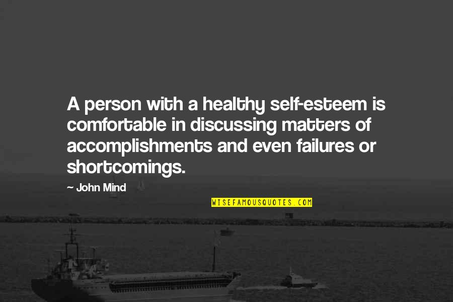 Aba Maldita Quotes By John Mind: A person with a healthy self-esteem is comfortable