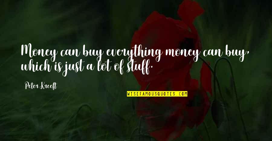 Abalo Quotes By Peter Kreeft: Money can buy everything money can buy, which