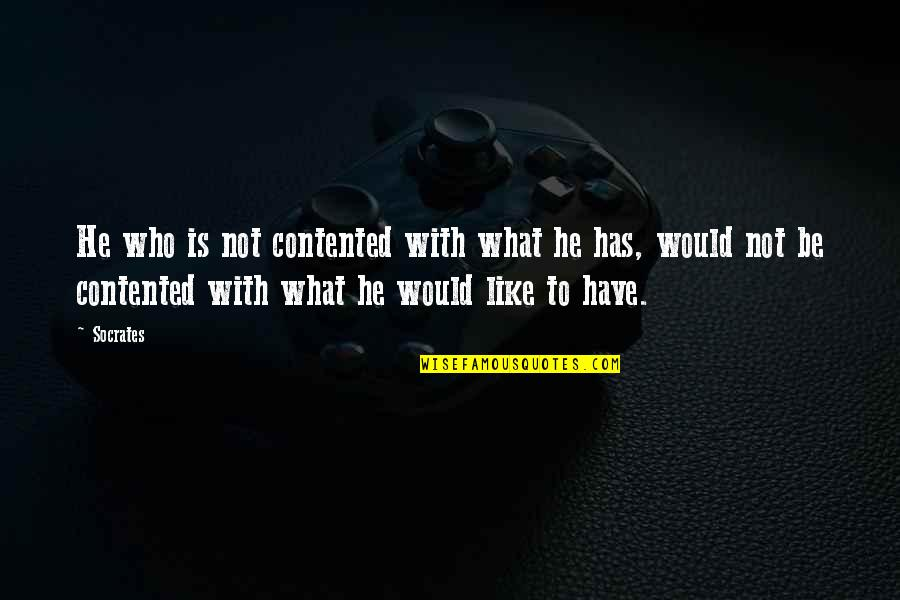 Abalo Quotes By Socrates: He who is not contented with what he