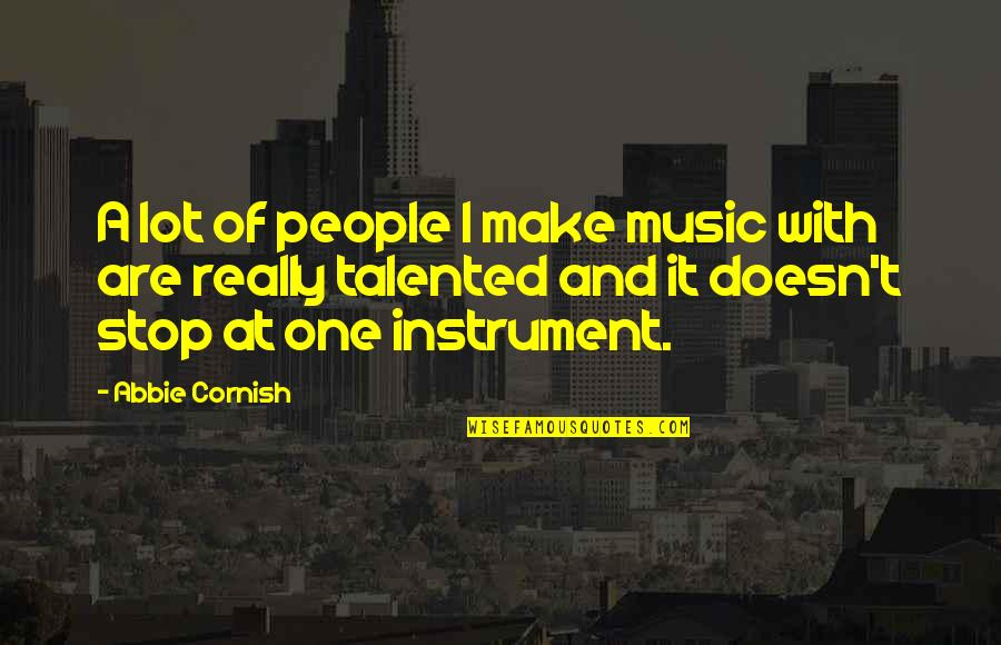 Abbie's Quotes By Abbie Cornish: A lot of people I make music with