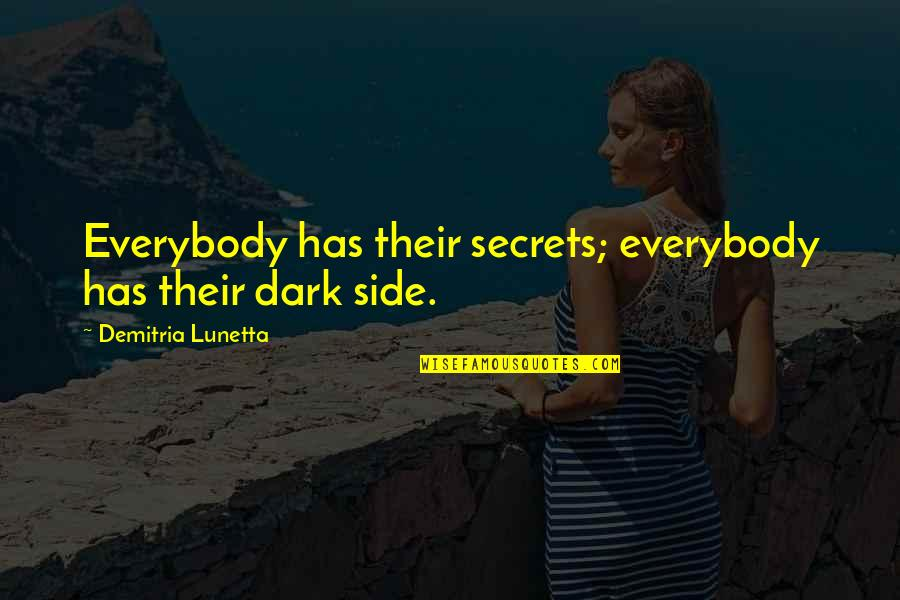 Abbie's Quotes By Demitria Lunetta: Everybody has their secrets; everybody has their dark